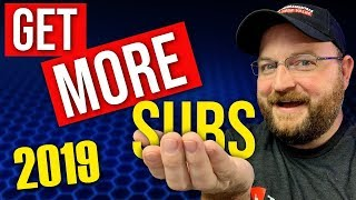 How To Get More Subscribers On YouTube 2019