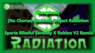 [Reupload] [No Chorus] (Roblox) Project Radiation - Sparta Blissful Serenity X Roblox V2 Remix