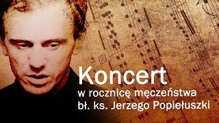 Koncert w rocznicę męczeństwa bł. ks. Jerzego Popiełuszki