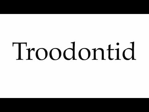 How to Pronounce Troodontid