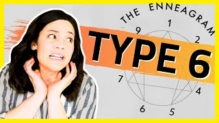 ENNEAGRAM Type 6 | Annoying Things Sixes Do and Say
