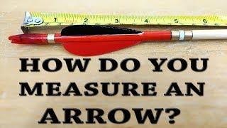 How to measure a Longbow Arrow for Archery