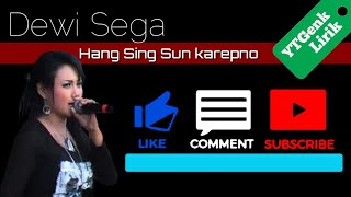 Dewi Sega - Hang Sing Sun karepno - YTGenk Lirik (Official Video Liryc)