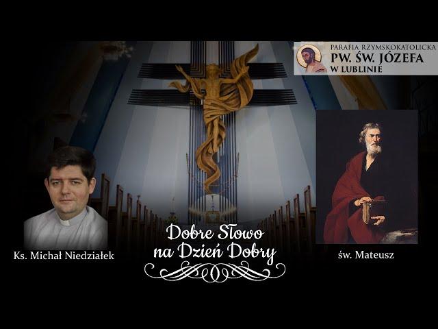 DobreSłowoNaDzieńDobry | św. Mateusza, apostoła i ewangelisty - 21.09.2021 | Mt 9, 9-13