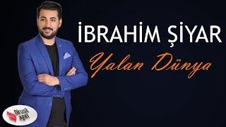 İBRAHİM ŞİYAR - YALAN DÜNYA [Official Music]