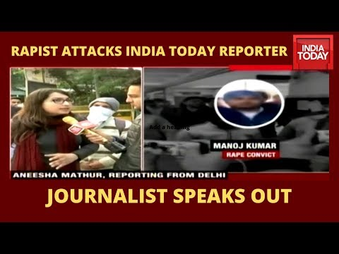 India Today Journalist Attacked By Rape Convict At Delhi Court; Watch Her Speak On The Ordeal