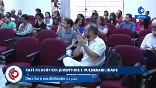 CAFÉ FILOSÓFICO - JUVENTUDE E VULNERABILIDADE 28.04.18
