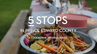 Prince Edward County: More Than Wine Country | 5 Stops - Episode 1 | LCBO