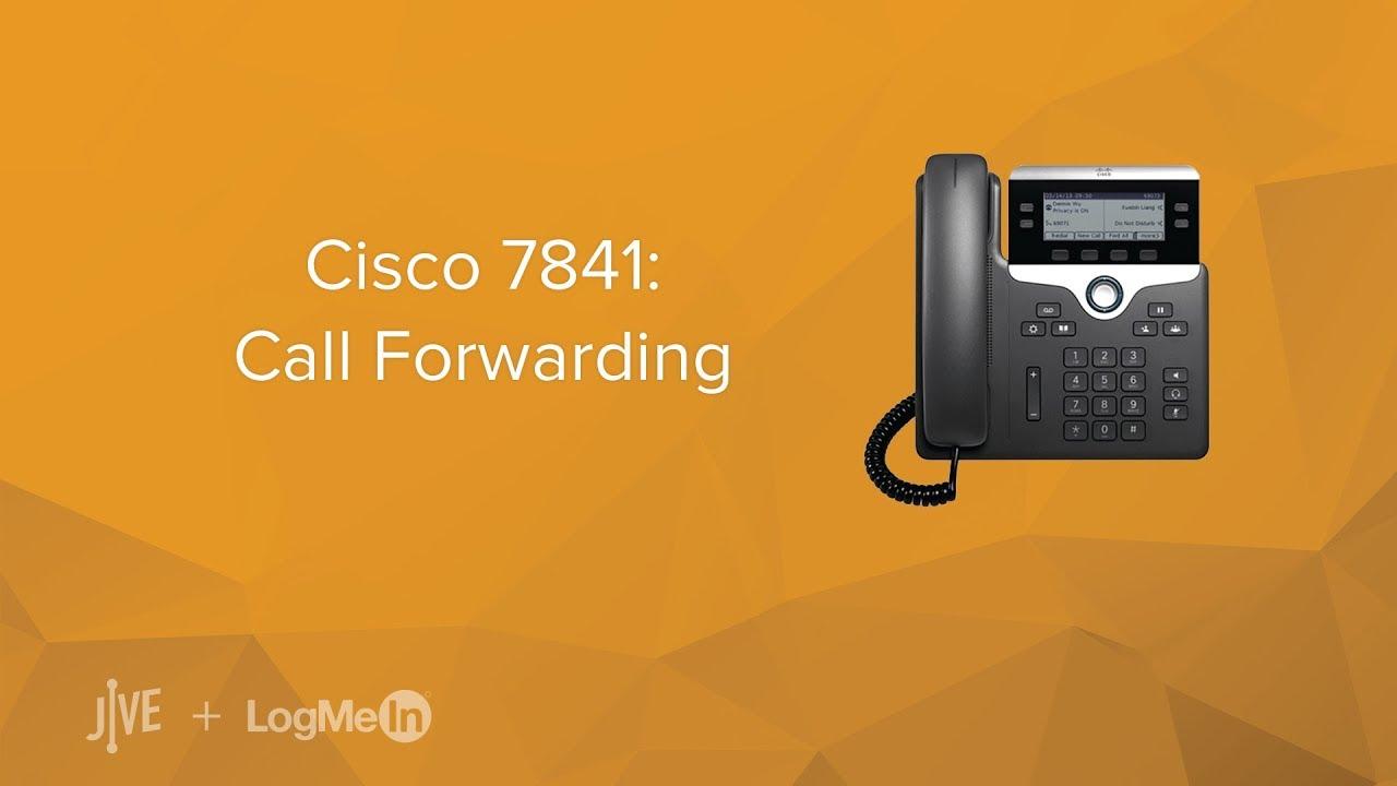 Cisco 7841 -- How do I set up call forwarding?