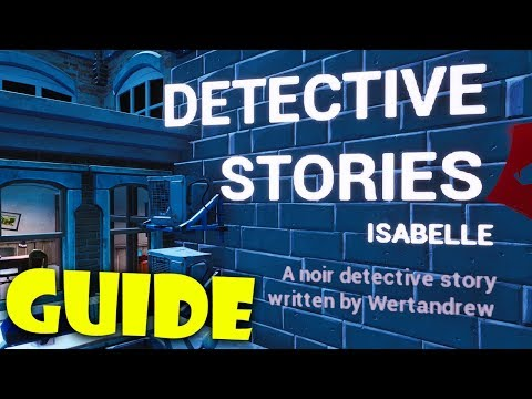 How To Complete Detective Stories: Isabelle By Wertandrew Fortnite Creative Guide
