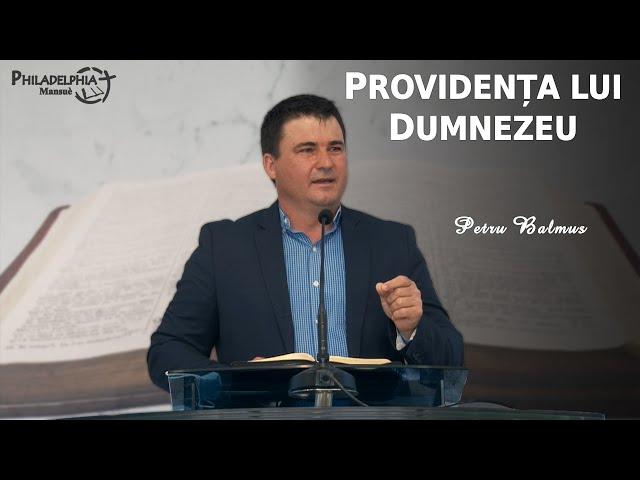 Petru Balmuș || Providența lui Dumnezeu