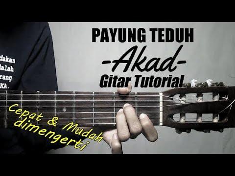 (Gitar Tutorial) PAYUNG TEDUH - Akad |Cepat & Mudah Dimengerti Untuk Pemula