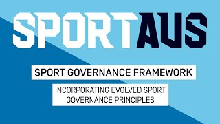Sport Governance Framework - Incorporating Evolved Sport Governance Principles