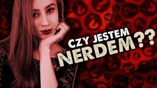Czy jestem nerdem!? - Q&A!