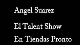 Reggaeton Nuevo Angel Suarez El Talent Show