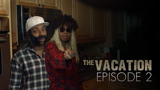 The Vacation: Episode 2 (The Kitchen)