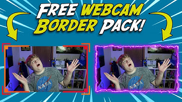 FREE Webcam Border Pack!