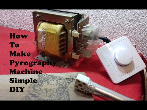 How to make pyrography machine simple DIY