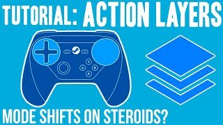 Steam Controller Tutorial: Action Layers Tips and Tricks