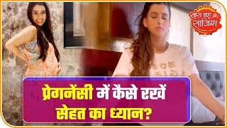 Pregnant Pranitaa Pandit Narrates How She Keeps Herself Healthy And Positive | Saas Bahu Aur Saazish