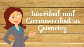 What is inscribed and circumscribed in geometry?