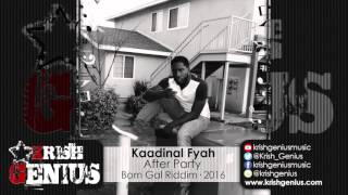 Kaadinal Fyah - After Party [Bom Gal Riddim] March 2016