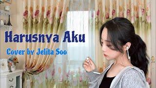 Armada - Harusnya Aku (Cover Jelita Soo)