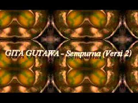 SEMPURNA - GITA GUTAWA