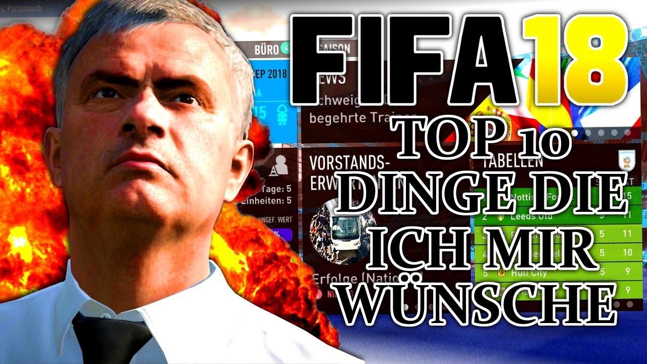 Top 10 Dinge Die Ich Mir Für Fifa 18 Karrieremodus Wünsche