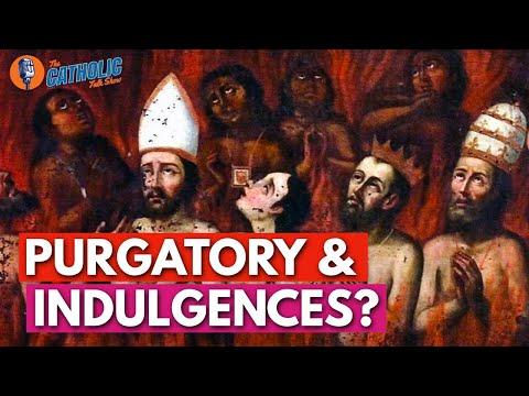 Does The Catholic Church Still Teach Purgatory & Indulgences? | The Catholic Talk Show
