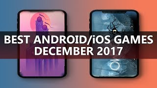 5 BEST NEW ANDROID & iOS GAMES OF DECEMBER 2017 | 60fps HD (PART 1)