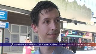 Pierre Luce candidat LREM sur la 11ème circonscription des Yvelines