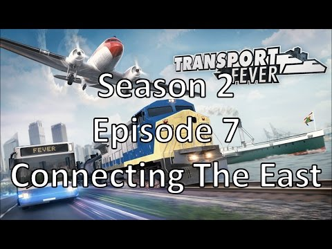 Transport Fever S02E07 - Connecting The East