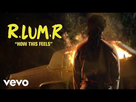 Download R.LUM.R - How This Feels    Mp4 baru