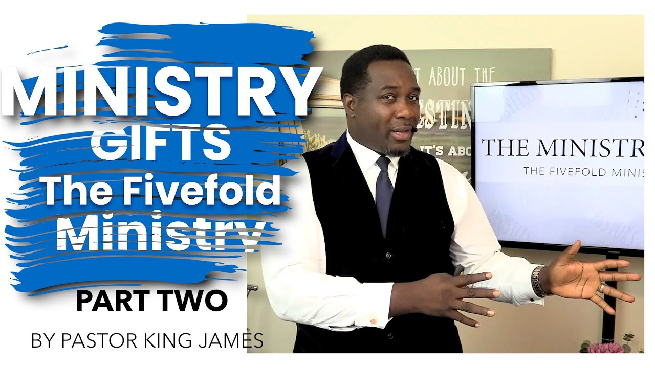 The Ministry Gifts The Fivefold Ministry Pt 2 | Pastor King James | 20 Sep 2020