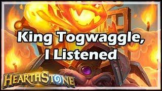[Hearthstone] King Togwaggle, I Listened