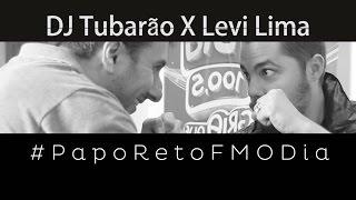 Papo Reto Fm O Dia -  DJ Tubarão X Levi Lima (Jammil)
