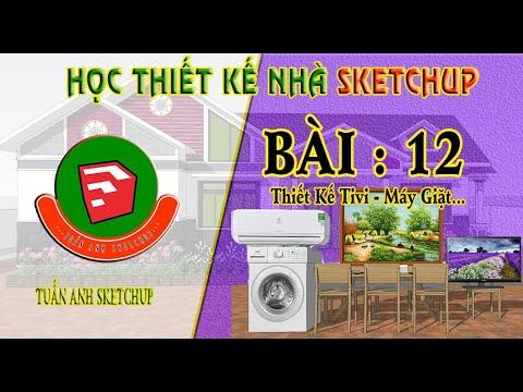 Học Thiết Kế Nhà Sketchup Bài 12  Thiết Kế Nội Thất Tivi Máy Điều Hoà Máy Giặt Tủ Lạnh Thông Dụng