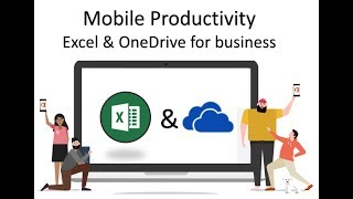 Mobile Productivity - OneDrive and Excel mobile