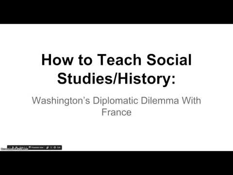 How to Teach Social Studies/History: Washington's Diplomatic Dilemma With France Lesson Plan
