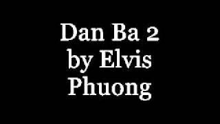 Dan Ba 2 - Elvis Phuong