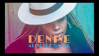 Denise - All Eyes on Me (Official Lyrics video)