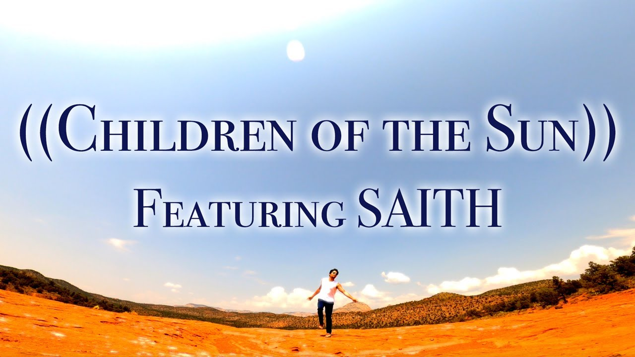 ((Children Of The Sun)) (Remastered) ~ Feat. SAITH