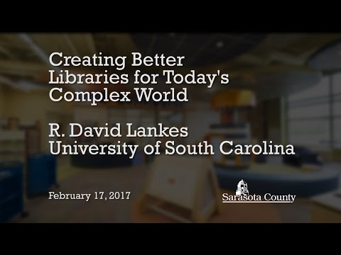 Creating Better Libraries for Today's Complex World