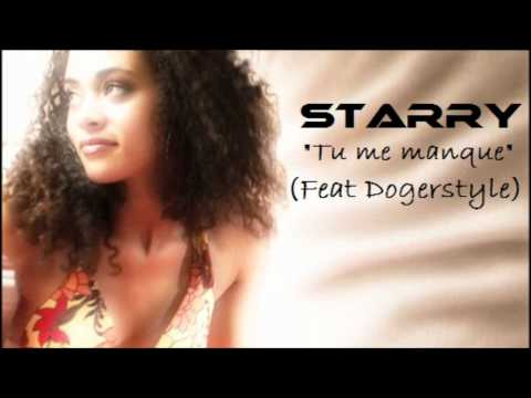 Starry - Tu me manques (Feat Dogerstyle) (Biggie Jo Prod)