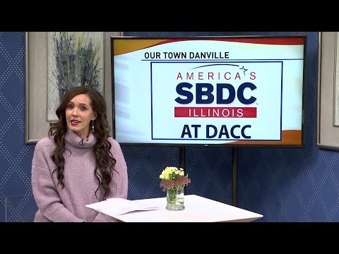 Our Town Danville: Illinois Small Business Development at Danville Area Community College...