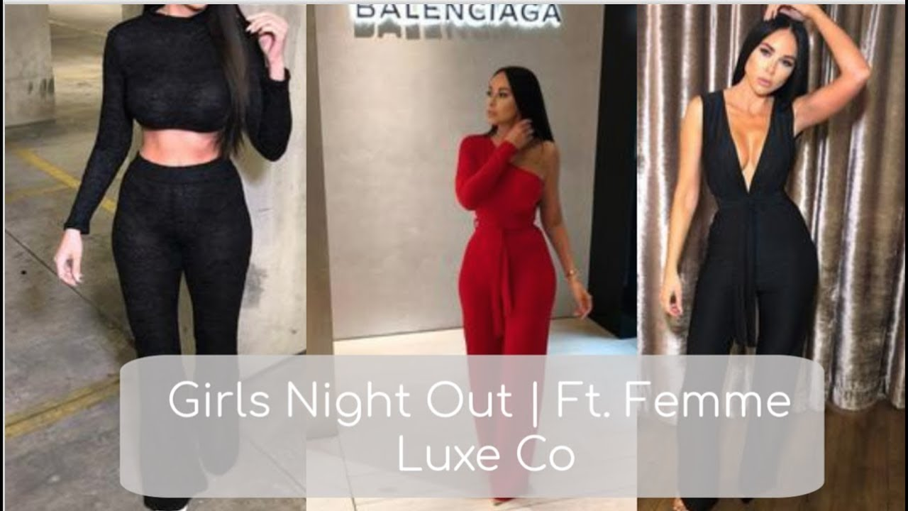 [VIDEO] - 3 Girls Night Out Outfit Ideas | Ft. Femme Luxe Finery 1