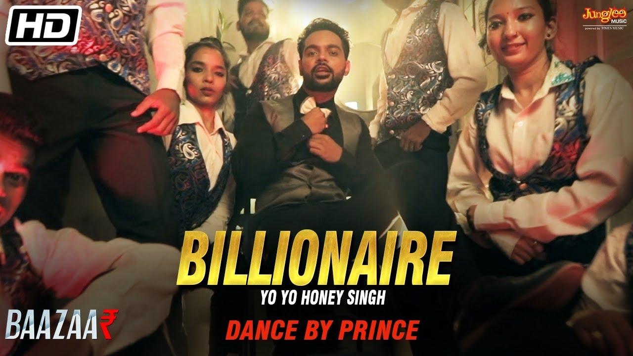 Billionaire | Yo Yo Honey Singh | Baazaar | Prince Gupta Dance Video | Latest Song 2018
