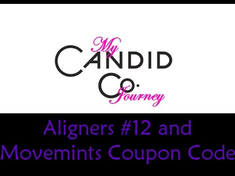 candid-co-journey---aligners-#12-and-movemints-coupon-code!!!