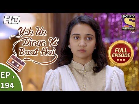 Yeh Un Dinon Ki Baat Hai - Ep 194 - Full Episode - 31st May, 2018